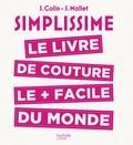 S. Colin et S. Mallet - Simplissime - Couture - Le livre de couture le plus facile du monde.