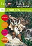Charles Perrault et Bernard Gallent - Le Bibliobus n° 17 CM Cycle 3 Parcours de lecture de 4 oeuvres complètes : Le chat botté ; La clé de la cassette ; L'oiseau bleu ; Un drôle d'ange gardien.