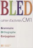 Edouard Bled et Odette Bled - Cahier d'activités CM1.