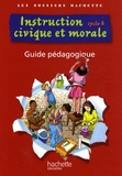 Christophe Saïsse et Stéphane Coutellier-Morhange - Instruction civique et morale cycle 3 - Guide pédagogique.