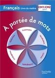 Jean-Claude Lucas et Janine Leclec'h-Lucas - Français CM1-CM2 A portée de mots - Livre du maître.