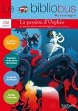 Alain Dag'Naud - Le Bibliobus n° 37 CM : La passion d'Orphée et autres récits mythologiques.