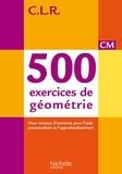 Jean-Claude Lucas et Jérôme Rosa - 500 exercices de géometrie CM.