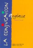Annie Sussel - La conjugaison anglaise.
