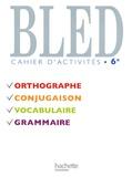 Edouard Bled et Odette Bled - Bled 6e - Cahier d'activités.