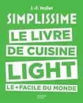 Jean-François Mallet - Simplissime - Le livre de cuisine light le + facile du monde.