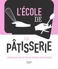 Hachette Pratique - L'école de la pâtisserie.
