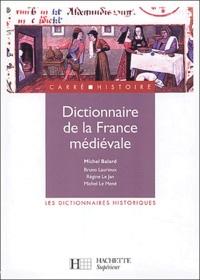 Régine Le Jan et Michel Le Mené - Dictionnaire de la France médiévale.