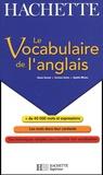Annie Sussel et Corinne Denis - Le Vocabulaire de l'anglais.