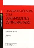 Patrick Rambaud - Les grandes décisions de la jurisprudence communautaire.