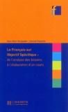Jean-Marc Mangiante et Chantal Parpette - Le Français sur objectif spécifique : de l'analyse des besoins à l'élaboration d'un cours.