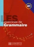 Marie-Françoise Gliemann et Joëlle Bonenfant - Les exercices de Grammaire Niveau A1.