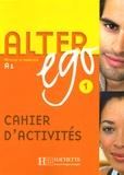 Annie Berthet et Catherine Hugot - Alter ego 1 - Cahier d'activités.