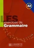 Anne Akyüz et Bernadette Bazelle-Shahmaei - Les exercices de Grammaire Niveau A2.