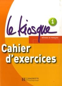 Céline Himber et Charlotte Rastello - Le Kiosque 1 A1 - Cahier d'exercices.