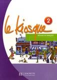 Céline Himber et Charlotte Rastello - Le Kiosque 2 - Méthode de français.