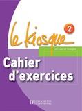 Céline Himber et Charlotte Rastello - Le kiosque 2 - Cahiers d'exercices.
