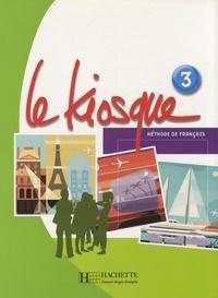 Céline Himber et Charlotte Rastello - Le Kiosque 3 - Méthode de français.