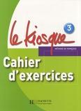 Céline Himber et Charlotte Rastello - Le Kiosque 3 - Cahier d'exercices.