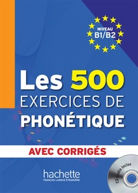Dominique Abry et Marie-Laure Chalaron - Les 500 exercices de phonétique - Niveau B1/B2. 1 CD audio MP3