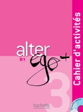 Sylvie Pons et Pascale Trévisiol - Alter ego + 3 B1 - Cahier d'activités. 1 CD audio