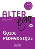 Martine Stirman - Alter ego 5 - Guide pédagogique.