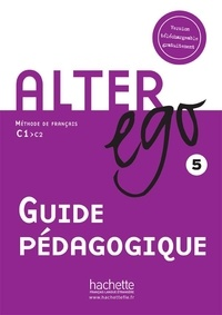 Martine Stirman - Alter ego 5 - Guide pédagogique.