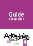 Fabienne Gallon et Catherine Macquart-Martin - Adosphère 4 B1 - Guide pédagogique.