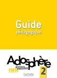 Joëlle Bonenfant et François Makowski - Adosphère 2 A1-A2 - Guide pédagogique.
