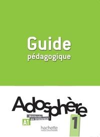 Joëlle Bonenfant et François Makowski - Adosphère 1 A1 - Guide pédagogique.