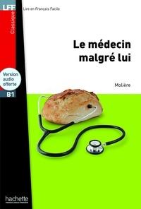 Molière - Le médecin malgré lui. 1 CD audio