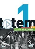 Corina Brillant et Lucas Malcor - Totem 1 A1 - Cahier d'activités. 1 CD audio