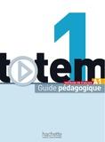 Marie-José Lopes et Jean-Thierry Le Bougnec - Totem 1 A1 - Guide pédagogique.