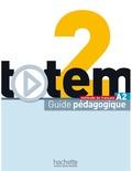 Marie-José Lopes et Jean-Thierry Le Bougnec - Totem 2 A2 - Guide pédagogique.