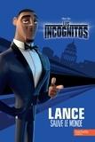 Hachette - Les incognitos - Lance sauve le monde.