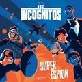 Hachette - Les incognitos - Super espion.