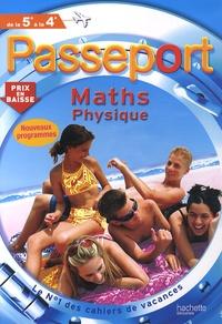 Gérard Caparros et Josyane Curel - Passeport - maths et sciences physiques - De la 5e à la 4e.