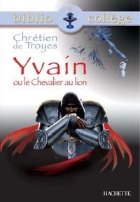 Chrétien de Troyes et Marina Ghelber - Bibliocollège - Yvain ou le Chevalier au lion, Chrétien de Troyes.