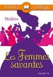 Jean-Baptiste Molière (Poquelin dit) et Marie-Hélène Robinot-Bichet - Bibliocollège - Les Femmes savantes, Molière.
