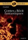 Théophile Gautier et Véronique Bremond Bortoli - Bibliolycée - Contes et Récit fantastiques, Théophile Gautier.
