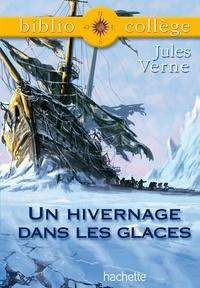 Jules Verne et Isabelle de Lisle - Bibliocollège - Un hivernage dans les glaces, Jules Verne.