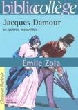 Emile Zola - Jacques Damour et autres nouvelles.