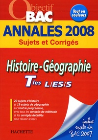 Catherine Guillerit et Faustine Rocha - Histoire-Géographie Tles L/ES/S - Annales 2008.