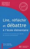 Edwige Chirouter - Lire, réfléchir et débattre à l'école - La littérature de jeunesse pour aborder des questions philosophiques.