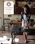 Mimi Thorisson - A la table de Mimi - Une année en cuisine.