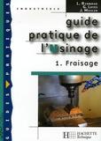 L Rimbaud et G Layes - Guide pratique de l'Usinage - Tome 1, Fraisage.