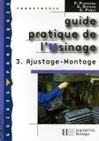 P Plassard et G Defour - Guide pratique de l'Usinage - Tome 3, Ajustage - Montage.