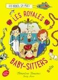 Clémentine Beauvais - Les royales baby-sitters Tome 1 : Les bébés, ça pue.