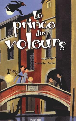 Le Prince des voleurs / Cornelia Funke | Funke, Cornelia (1958-....). Auteur