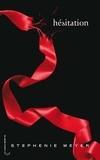 Stephenie Meyer - Saga Fascination - Twilight Tome 3 : Hésitation.